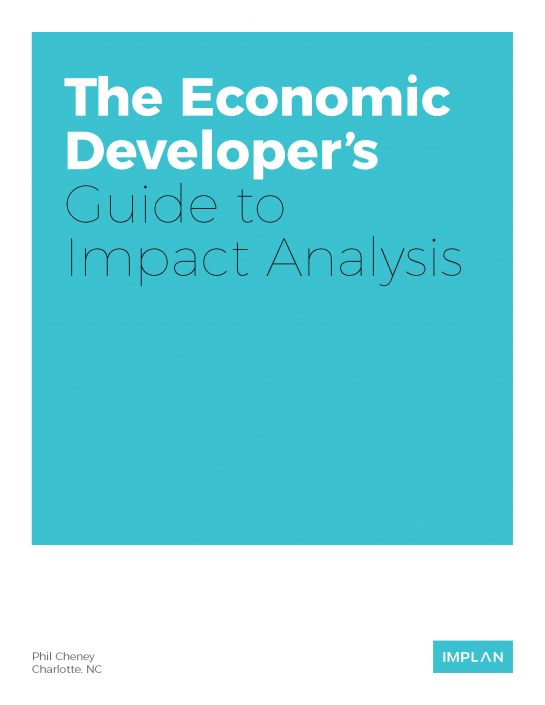 The Economic Developer's Guide to Impact Analysis (IMPLAN White Paper, 2017)